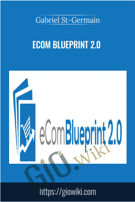 Ecom BluePrint 2.0 – Gabriel St-Germain