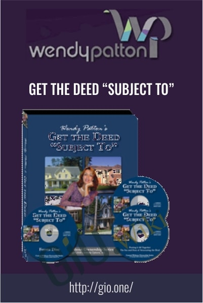 "Get the Deed ""Subject To"" – Wendy Patton"