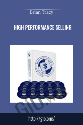 High Performance Selling – Brian Tracy