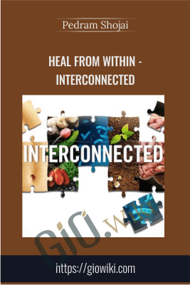 Heal From Within - Interconnected - Pedram Shojai