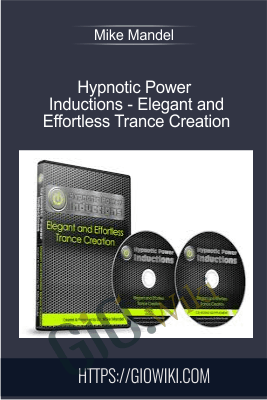 Hypnotic Power Inductions - Elegant and Effortless Trance Creation - Mike Mandel