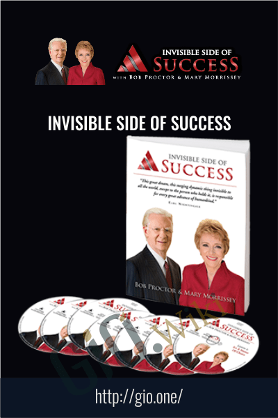 Invisible Side of Success - Bob Proctor & Mary Morrissey