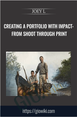 Creating a Portfolio with Impact: From Shoot Through Print - JOEY L