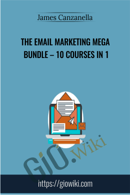 The Email Marketing Mega Bundle – 10 Courses In 1 - James Canzanella
