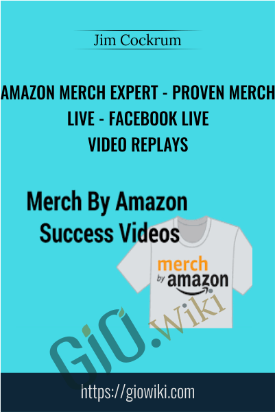 Amazon Merch Expert - Proven Merch Live - Facebook Live Video Replays - Jim Cockrum