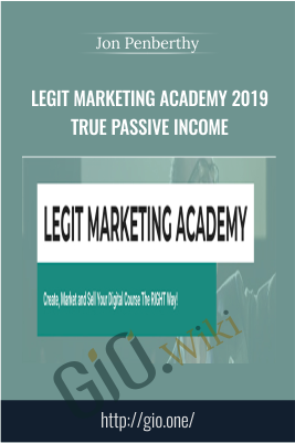 Legit Marketing Academy 2019 True Passive Income – Jon Penberthy
