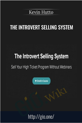 The Introvert Selling System – Kevin Hutto