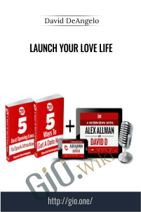 Launch Your Love Life – David DeAngelo