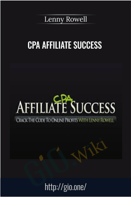 CPA Affiliate Success – Lenny Rowell