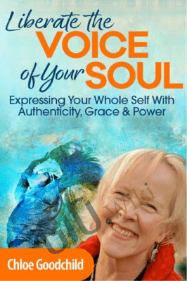 Liberate the Voice of Your Soul - Chloe Goodchild