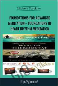 Foundations for Advanced Meditation – Foundations of Heart Rhythm Meditation – Michele Stackley
