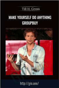 Make yourself do anything GroupBuy – Till H. Gross