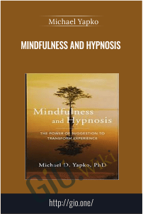 Mindfulness and Hypnosis – Michael Yapko