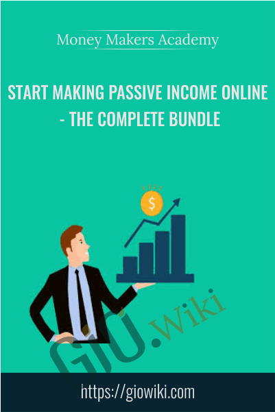 Start Making Passive Income Online - The Complete Bundle - Money Makers Academy