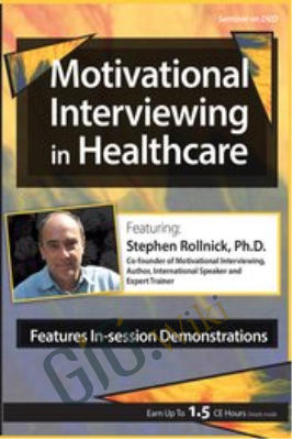 Motivational Interviewing in Healthcare with Stephen Rollnick, Ph.D. - Stephen Rollnick