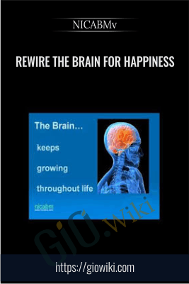 Rewire the Brain for Happiness - NICABM