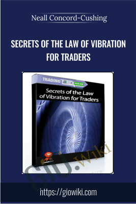 Secrets of the Law of Vibration for Traders - Neall Concord-Cushing