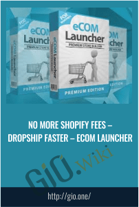No more Shopify Fees – Dropship Faster – eCom Launcher