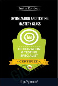 Optimization and Testing Mastery Class – Justin Rondeau