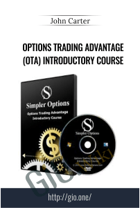 Options Trading Advantage (OTA) Introductory Course – John Carter