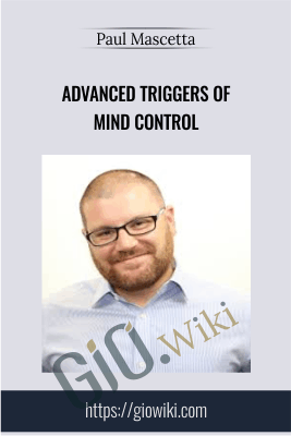 Advanced Triggers of Mind Control - Paul Mascetta