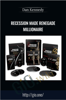 Recession Made Renegade Millionaire – Dan Kennedy