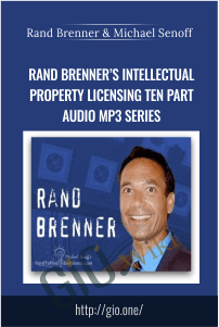 Rand Brenner's Intellectual Property Licensing Ten Part Audio MP3 Series – Rand Brenner & Michael Senoff