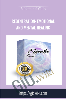 Regeneration: Emotional and Mental Healing - Subliminal Club