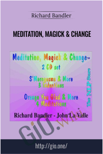 Meditation, Magick & Change – Richard Bandler