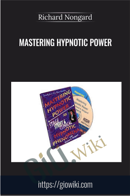 Mastering Hypnotic Power - Richard Nongard