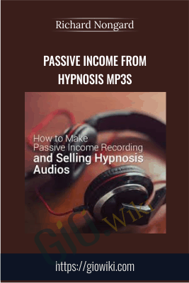 Passive Income from Hypnosis MP3s - Richard Nongard