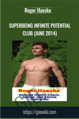 SuperBeing Infinite Potential Club (June 2014) - Roger Haeske