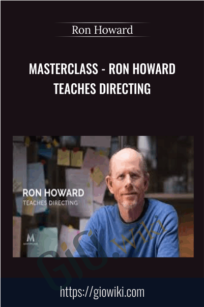 MasterClass - Ron Howard Teaches Directing - Ron Howard
