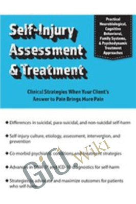 Self-Injury Assessment & Treatment: Clinical Strategies When Your Client's Answer to Pain Brings More Pain - David G. Kamen