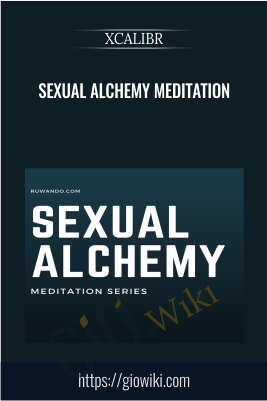 Sexual Alchemy Meditation - XCALIBR