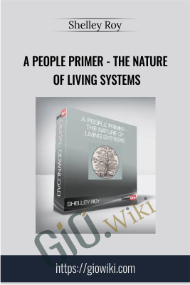 A People Primer - The Nature of Living Systems - Shelley Roy