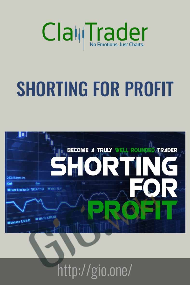 Shorting for Profit – Claytrader