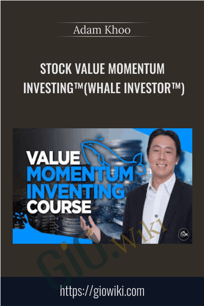 Stock Value Momentum Investing™(Whale Investor™) - Adam Khoo