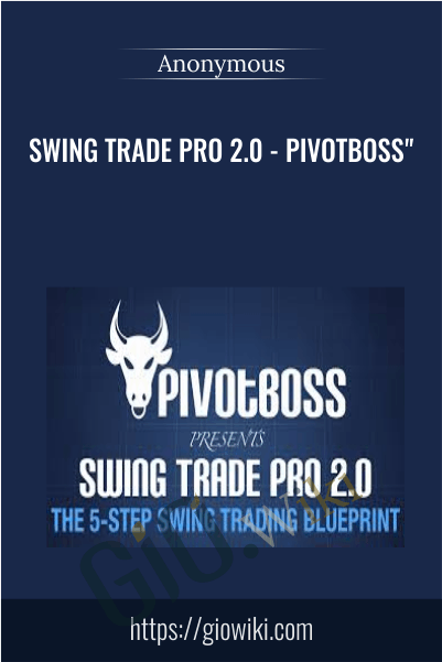 Swing Trade Pro 2.0 - PivotBoss""