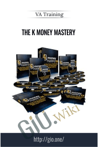 The K Money Mastery - VA Training