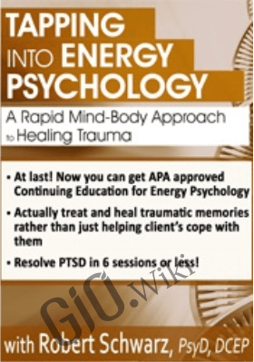 Tapping into Energy Psychology Approaches for Trauma & Anxiety - Robert Schwarz