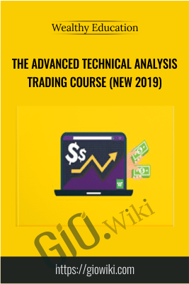 The Advanced Technical Analysis Trading Course (New 2019) – Wealthy Education