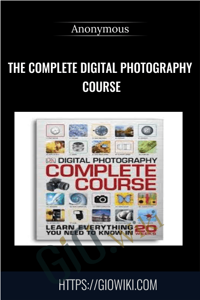 The Complete Digital Photography Course