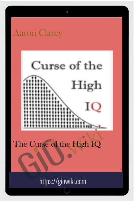 The Curse of the High IQ –  Aaron Clarey