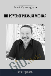 The Power of Pleasure Webinar – Mark Cunningham