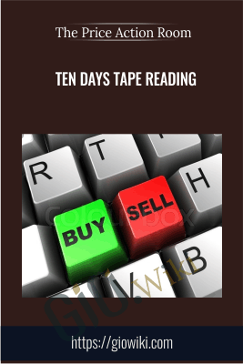 Ten days Tape Reading - The Price Action Room