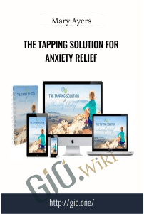 The Tapping Solution for Anxiety Relief – Mary Ayers