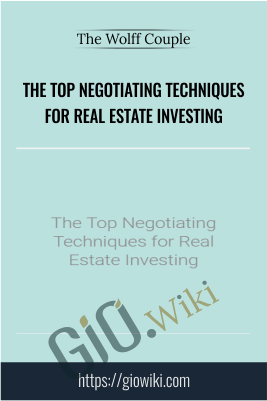 The Top Negotiating Techniques for Real Estate Investing – The Wolff Couple