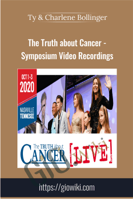 The Truth about Cancer - Symposium Video Recordings - Ty & Charlene Bollinger