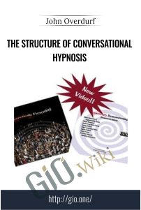 The structure of conversational hypnosis - John Overdurf